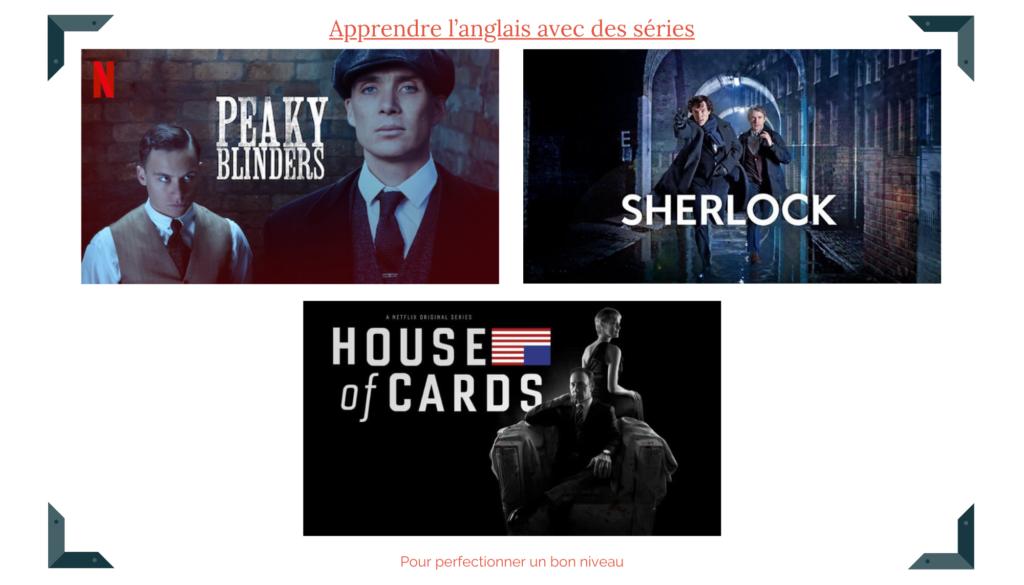 Apprendre l'anglais avec Peaky Blinders, Sherlock et House of Cards